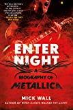 Enter Night: A Biography of Metallica