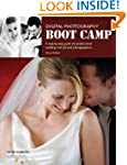 Digital Photography Boot Camp: A Step...
