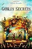 Goblin Secrets (Alexander, William)