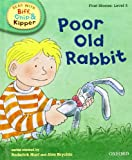 Mr Roderick Hunt Oxford Reading Tree Read With Biff, Chip, and Kipper: First Stories: Level 3: Poor Old Rabbit (Read at Home Level 2a)