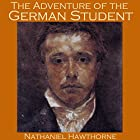 The Adventure of the German Student Hörbuch von Nathaniel Hawthorne Gesprochen von: Cathy Dobson