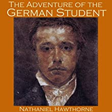 The Adventure of the German Student Audiobook by Nathaniel Hawthorne Narrated by Cathy Dobson