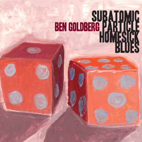 Subatomic Particle Homesick Blues by Ben Goldberg, Joshua Redman, Ron Miles and Scott Amendola