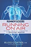 img - for Runner's World Running on Air: The Revolutionary Way to Run Better by Breathing Smarter by Coates, Budd, Kowalchik, Claire published by Rodale Books (2013) Paperback book / textbook / text book
