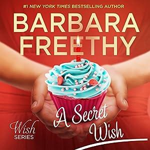 A Secret Wish: Wish Series, Book 1 | [Barbara Freethy]