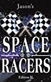 SPACE RACERS: Edition II (1440146578) by Jason, .