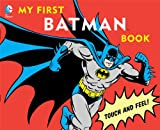 img - for My First Batman Book: Touch and Feel book / textbook / text book