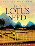 The Lotus Seed (Turtleback School & Library Binding Edition) (0613023498) by Garland, Sherry
