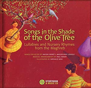 Songs In The Shade Of The Olive Tree Lullabies And Nursery Rhymes From The Maghreb from Secret Mountain