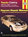 Toyota Camry 1997 thru 2001: All Models - Includes Avalon, Solara & Lexus ES 300 (Haynes Automotive Repair Manuals) [Paperback]