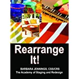 Rearrange It! - How to Start an Interior Redesign Business ~ Barbara Jennings
