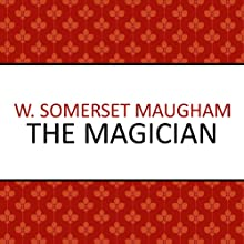 The Magician (       UNABRIDGED) by W Somerset Maugham Narrated by David Rintoul