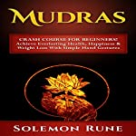 Mudras Crash Course for Beginners!: Achieve Everlasting Health, Happiness & Weight Loss with Simple Hand Gestures | Solemon Rune