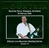 Renfrew Ferry Glasgow Scotland: Official Live Mountain Bootleg Series