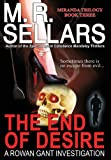 The End of Desire: A Rowan Gant Investigation (1937778118) by Sellars, M. R.