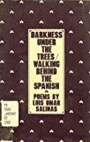 Darkness Under the Trees: Walking Behind the Spanish