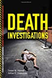 Death Investigations (Jones & Bartlett Learning Guides to Law Enforcement Investigation)
