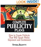 Streetwise Complete Publicity Plans: How to Create Publicity That Will Spark Media Exposure and Excitement