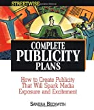 img - for Streetwise Complete Publicity Plans: How to Create Publicity That Will Spark Media Exposure and Excitement book / textbook / text book