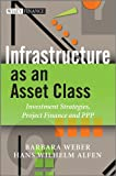 img - for Infrastructure as an Asset Class: Investment Strategies, Project Finance and PPP (The Wiley Finance Series) book / textbook / text book