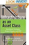 Infrastructure as an Asset Class: Inv...