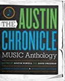 The Austin Chronicle Music Anthology (Jack and Doris Smothers Series in Texas History, Life, and Culture)