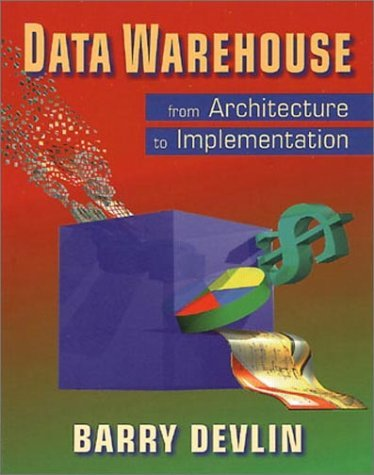 Data Warehouse: From Architecture to Implementation (SEI Series in Software Engineering)