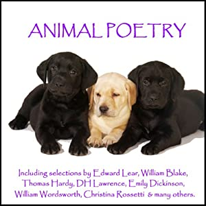 Animal Poetry | [Thomas Hardy, William Blake, Edward Lear, Emily Dickinson]