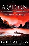 Aralorn: Masques and Wolfsbane (0356501647) by Patricia Briggs