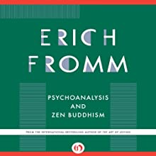 Psychoanalysis and Zen Buddhism Audiobook by Erich Fromm Narrated by Claire Slemmer