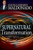 Supernatural Transformation: Change Your Heart Into Gods Heart