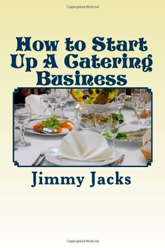 How to Start Up A Catering Business: Starting