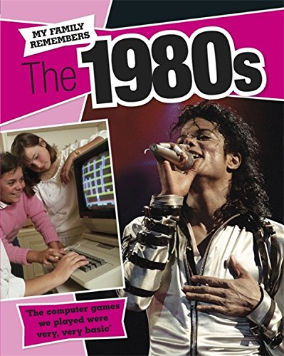 The 1980s (My Family Remembers) paperback book
