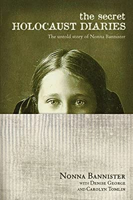The Secret Holocaust Diaries: The Untold Story of Nonna Bannister