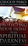img - for Protecting Your Home from Spiritual Darkness: 10 Steps to Help You Clean House, Place Jesus in Authority and Make Your Home a Safe Place book / textbook / text book