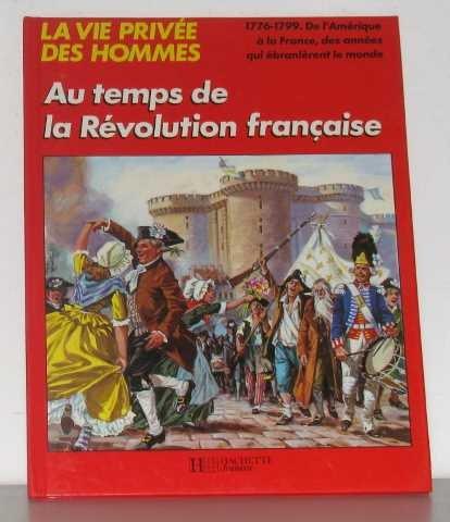 au-temps-de-la-revolution-francaise-la-vie-privee-des-hommes-french-edition