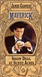 Maverick: Shady Deal at Sunny Acres [VHS]