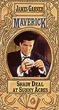 Maverick: Shady Deal at Sunny Acres [VHS]