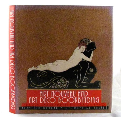 Art Nouveau and Art Deco Bookbinding: French Masterpieces 1880-1940 PDF
