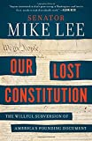 img - for Our Lost Constitution: The Willful Subversion of America's Founding Document book / textbook / text book