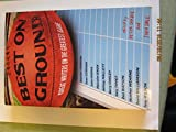 img - for Best on Ground: Great Writers on the Greatest Game book / textbook / text book