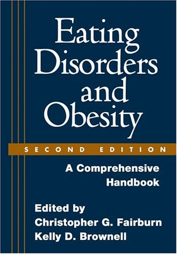 Eating Disorders and Obesity, Second Edition: A...