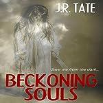 Beckoning Souls: A Psychological Thriller | J.R. Tate