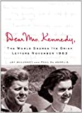Dear Mrs. Kennedy: The World Shares Its Grief, Letters November 1963 (1250041732) by Mulvaney, Jay