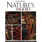 Nature's Studio: A Quilter's Guide To Playing With Fabrics & Techniquespar Joan Colvin