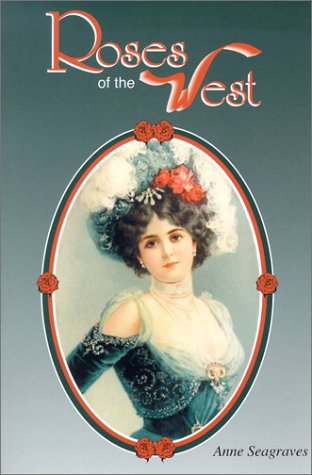 Roses of the West (Images of America), Anne Seagraves