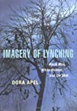 Imagery of Lynching: Black Men, White Women, and the Mob