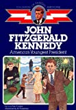 John Fitzgerald Kennedy: America's Youngest President (Childhood of Famous Americans)
