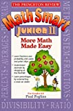 img - for Princeton Review: Math Smart Junior II: More Math Made Easy (Princeton Review Series) book / textbook / text book