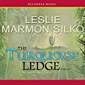 The Turquoise Ledge Audiobook by Leslie Marmon Silko Narrated by Alma Cuervo